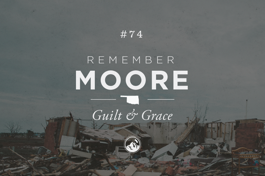 #074 Remember Moore: Guilt & Grace