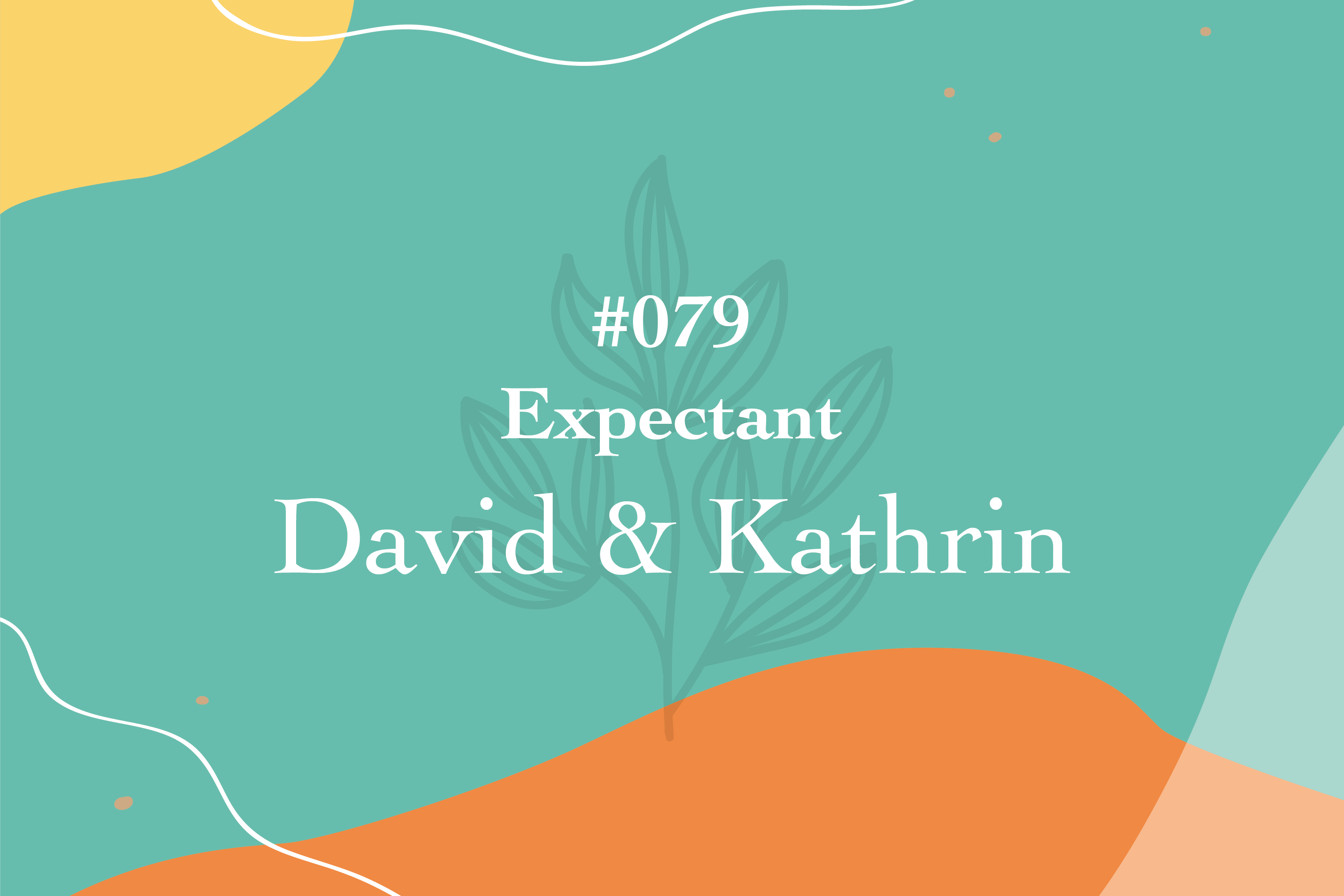 #079 Expectant: David & Kathrin