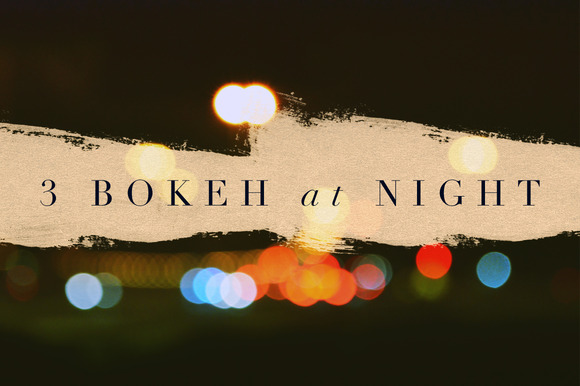 3 Bokeh At Night