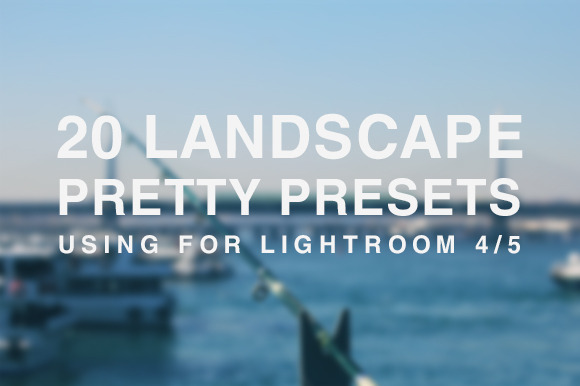 20 Landscape Lightroom Presets