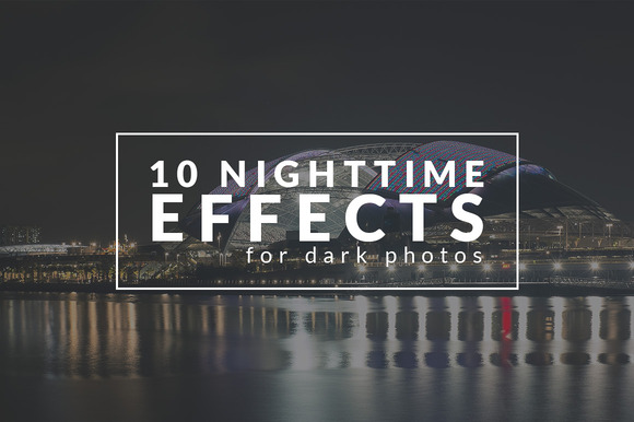 10 Nighttime Effects For Dark Photos