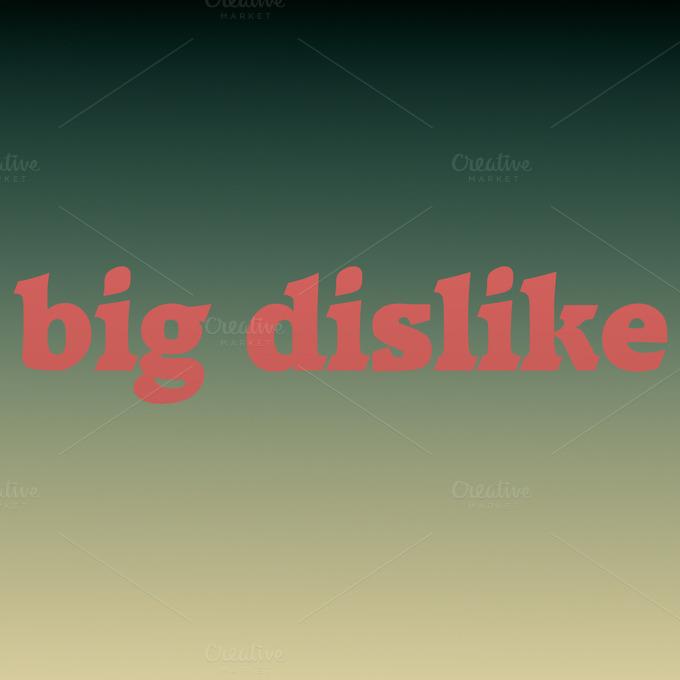 Big Dislike