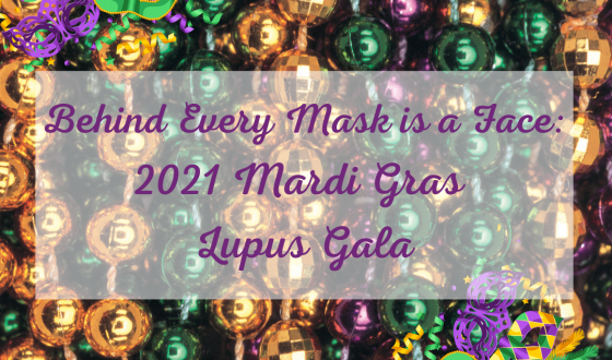 Behind Every Mask is a Face: 2021 Mardi Gras Lupus Gala