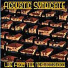 Acoustic Syndicate - Live From The Neighborhood - Set 2