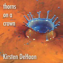 Kirsten DeHaan - Thorns On A Crown