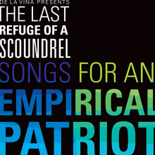 DeLaVina - The Last Refuge of a Scoundrel: Songs for an Empirical Patriot