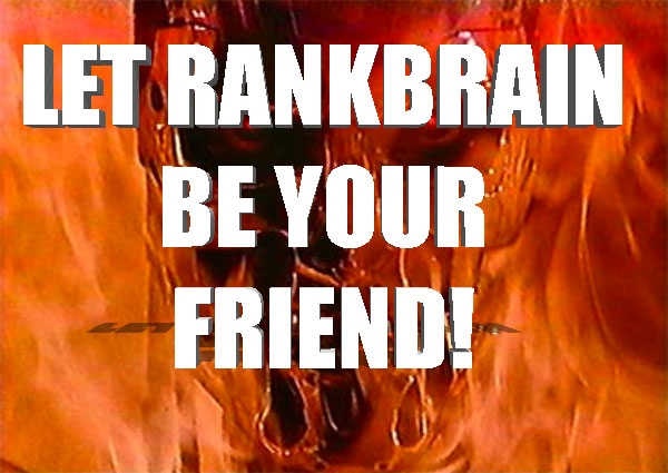 let rankbrain be your buddy
