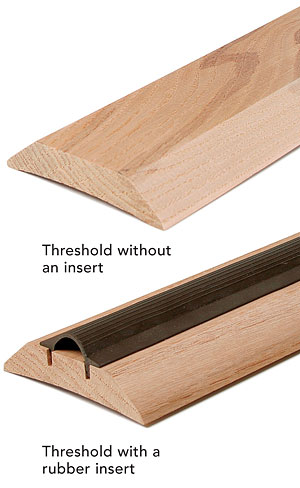 Thresholds come with and without inserts. I prefer a threshold without a rubber insert. It should have a smooth top and low profile that won\u0027t catch mud or ...  sc 1 st  Fine Homebuilding & Replacing a Door Threshold - Fine Homebuilding