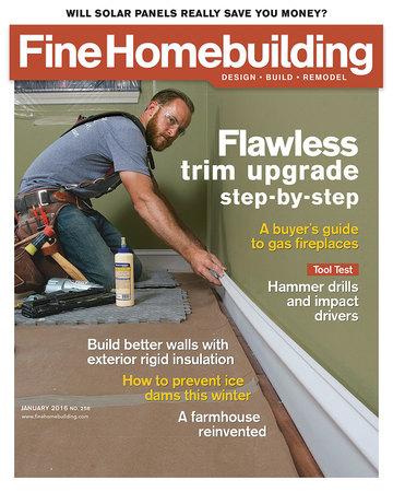 Issue 256 december 2015 january 2016 fine homebuilding for Homebuilding com