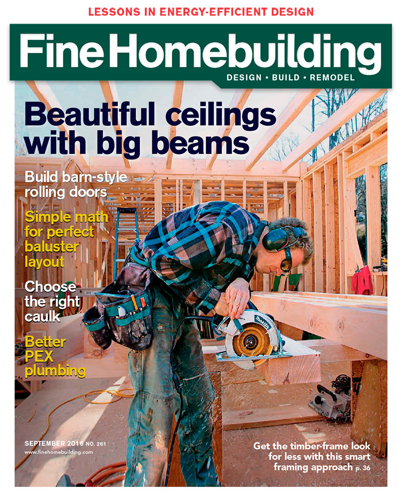 Issue 261 August Sept 2016 Fine Homebuilding