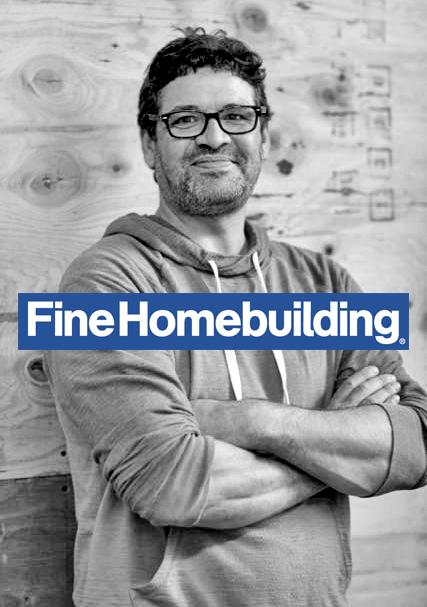 Fine homebuilding announces new ambassador fine homebuilding for Fine homebuilding