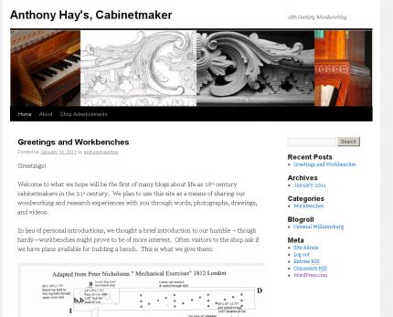 The Anthony Hay Cabinet Shop at Colonial Williamsburg now has a blog. Check it out. It is pretty cool. Its focused on what its like to work in the shop (as a 21st century person).