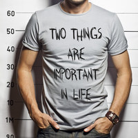 Two things are important in life T-shirt image