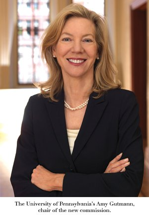 The University of Pennsylvania's Amy Gutmann, chair of the new commission.