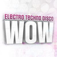 Electro Techno Disco WOW: Main Image