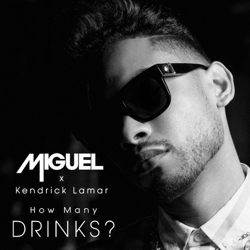Miguel – How Many Drinks? (Feat. Kendrick Lamar)