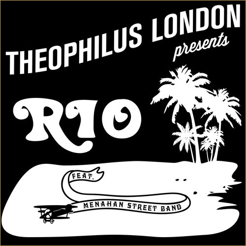 Theophilus London – Rio (Snippet)