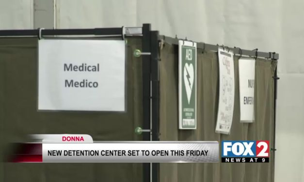 Federal Agencies Open New Detention Center in Donna