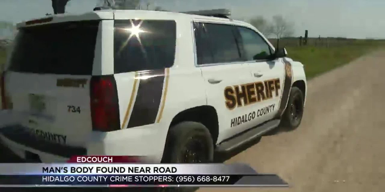 Authorities Search for Identity of Body Found in Edcouch