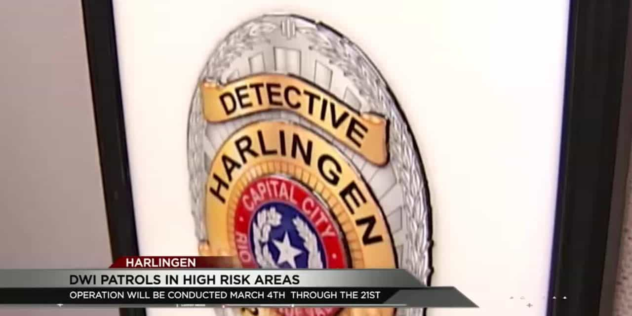 Harlingen Launches DUI Spring Break Crackdown