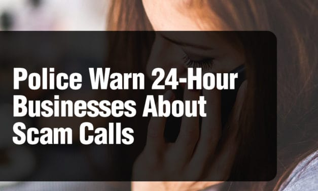 Police Warn 24-Hour Businesses About Scam Calls
