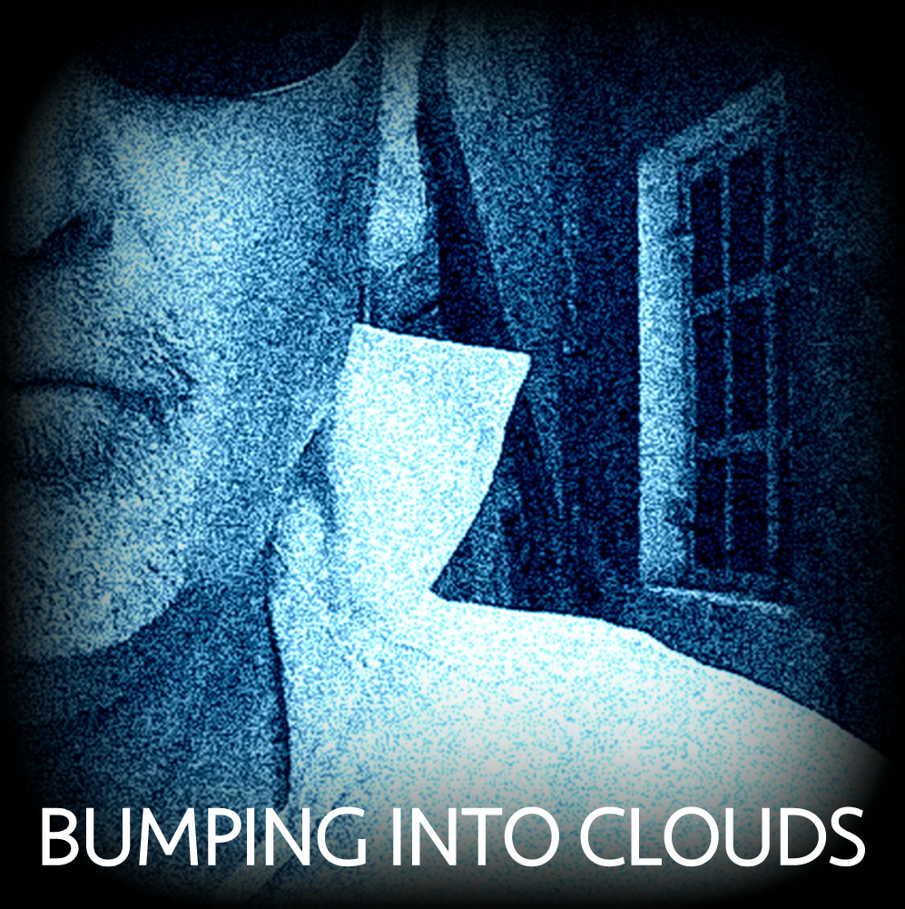 Bumping Into Clouds