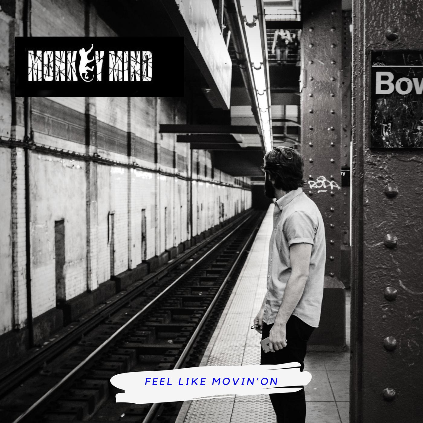 Feel like movin' on