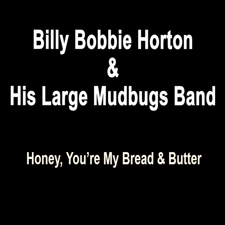 Honey, You're My Bread & Butter