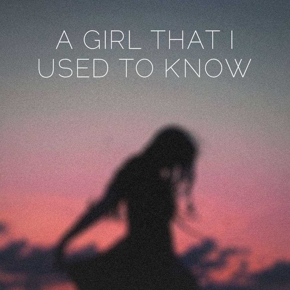 A Girl That I Used To Know (G. Irwin, D. Branch, M. Leach, J. Withenshaw)