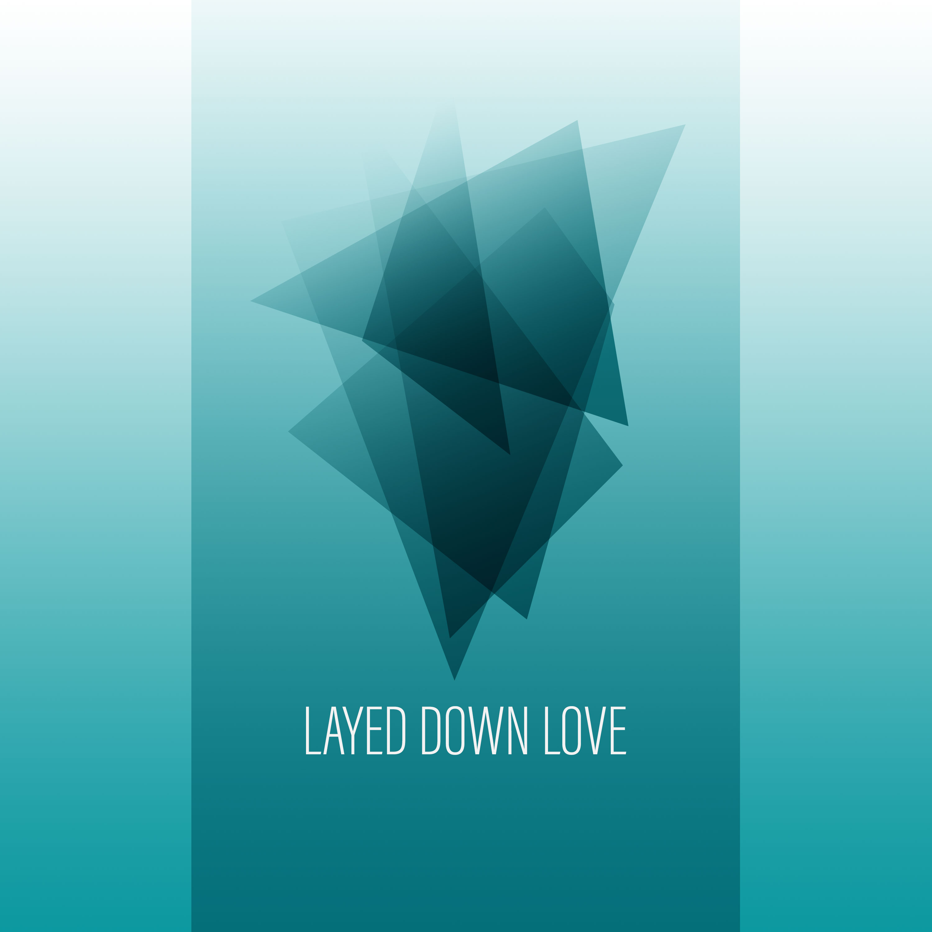 Layed down love
