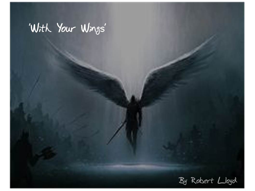 """WITH YOUR WINGS"""