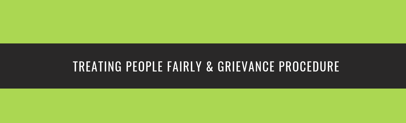 TREATING PEOPLE FAIRLY & GRIEVANCE PROCEDURE