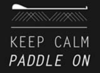 Keep Calm & Paddle On!