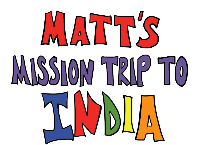 Matt's Mission Trip to India