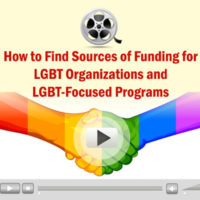 Webinar Video: How to Find Sources of Funding for LGBT Organizations and LGBT-Focused Programs