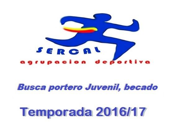 La A.D. Sercal busca portero para su equipo Juvenil, no pagaría cuota - Temporada 2016/17
