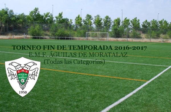 Torneo Fin de Temporada de la E.M.F. Águilas de Moratalaz - 2016/17