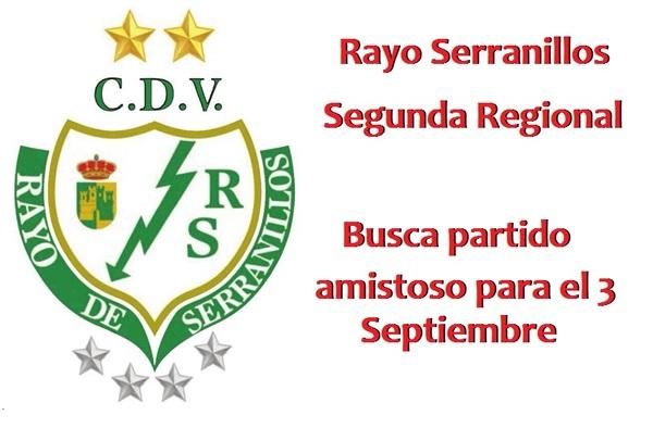 El Rayo Serranillos de Segunda Regional busca amistoso para el 3 de Septiembre de 2017 - Dispone de campo