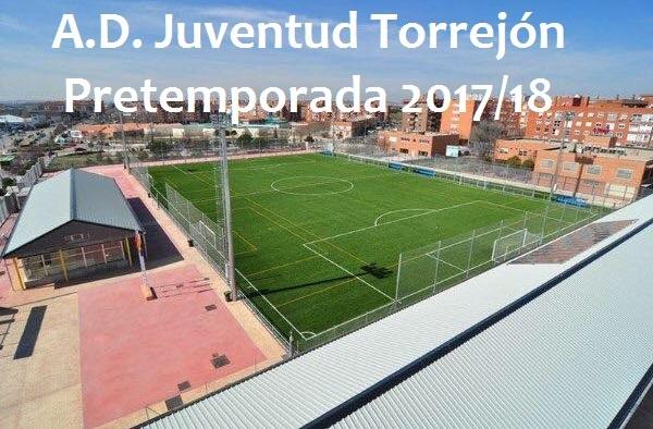 La A.D. Juventud Torrejón planifica la pretemporada 2017/18 con la intención de regresar a Segunda Regional
