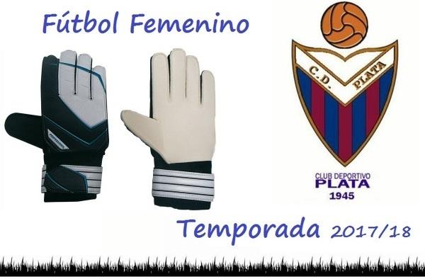 El C.D. Plata Femenino busca portera para su equipo de Primera Femenina - Temporada 2017/18