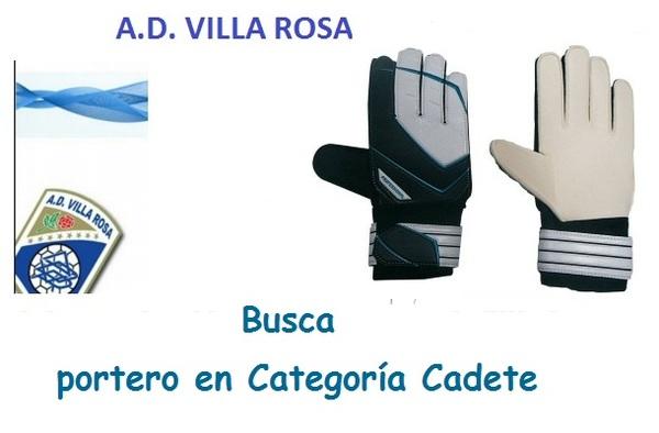 La A.D. Villa Rosa busca portero en Categoría Cadete - Temporada 2017/18