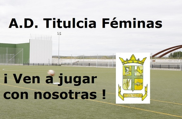 Si eres chica y quieres jugar al fútbol, acércate al AD Titulcia Féminas - Temporada 2018/19