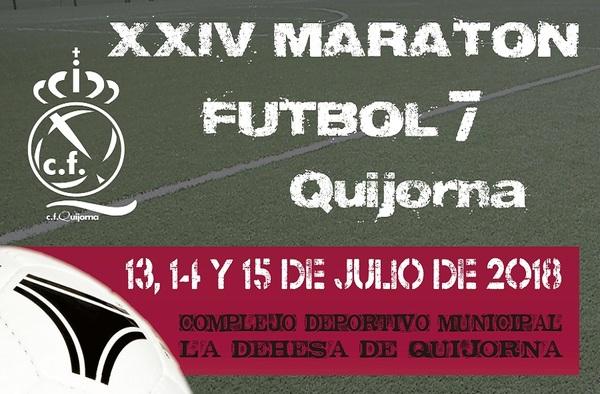 XXIV Maratón Fútbol 7 - Quijorna ( Del 13 al 15 de Julio de 2018 )