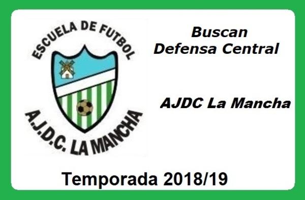 Desde la AJDC La Mancha se busca defensa central para su equipo de Segunda Regional - Temporada 2018/19