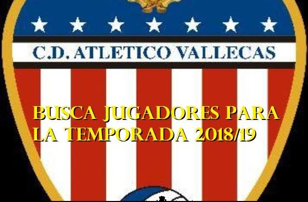 El C.D. Atlético Vallecas, equipo de tercera regional busca jugadores para la actual temporada 2018/19