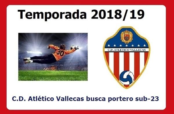 El C.D. Atlético Vallecas busca portero sub-23 para la actual temporada