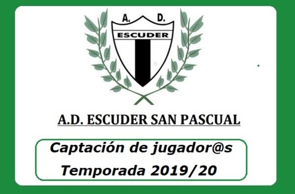 Captación de jugador@s para la A.D. Escuder San Pascual ante la temporada 2019/20