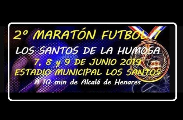 2ª Maratón Fútbol 7 Los Santos de la Humosa -  Del 7 al 9 de Junio de 2019
