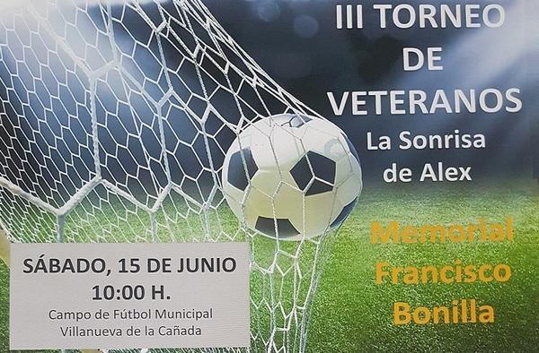 """III Torneo de Veteranos """"La Sonrisa de Alex"""" - Memorial Francisco Bonilla - Sábado 15 de junio de 2019"""