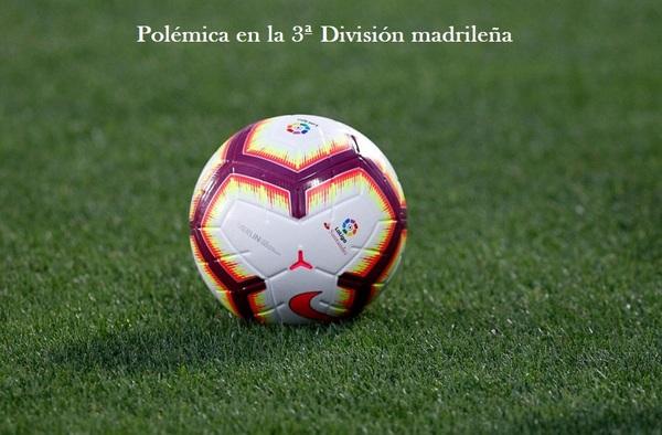 Polémica en la Tercera División madrileña ante la apertura de expediente disciplinario en supuesto amaño de partidos